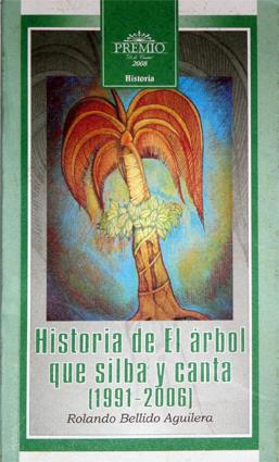 Historia de El árbol que camina y canta, de Rolando Bellido, Premio de la Ciudad de Holguín 2008